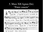 5 mass xii agnus dei pater cuncta