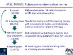 hps2 thrive active pre randomization run in