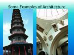 some examples of architecture