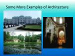 some more examples of architecture