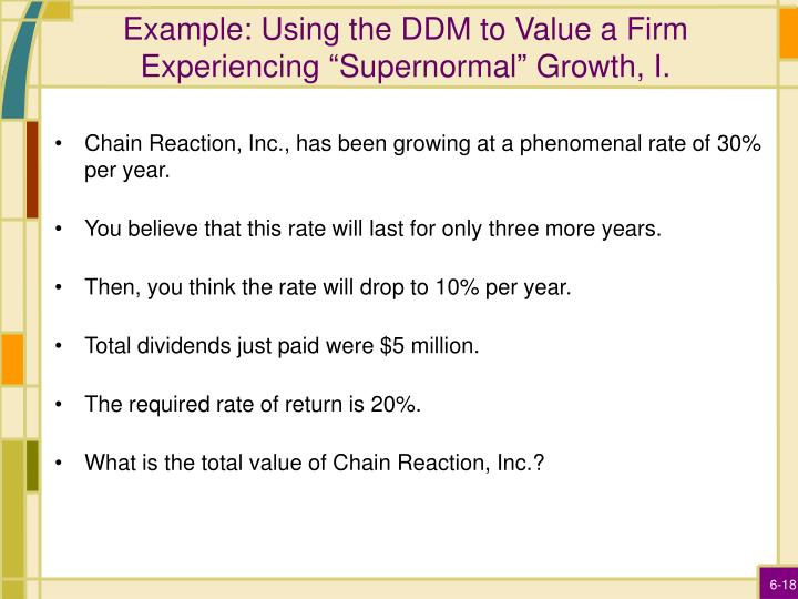 """Example: Using the DDM to Value a Firm Experiencing """"Supernormal"""" Growth, I."""