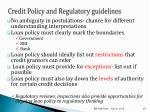 credit policy and regulatory guidelines