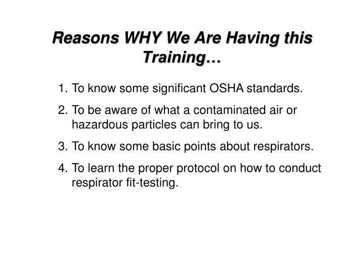 Reasons why we are having this training