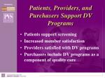 patients providers and purchasers support dv programs