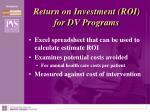 return on investment roi for dv programs