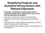 simplifying products and quotients having factors with rational exponents