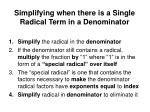 simplifying when there is a single radical term in a denominator