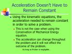 acceleration doesn t have to remain constant