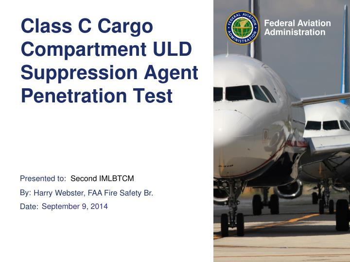class c cargo compartment uld suppression agent penetration test n.