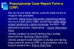 popunjavanje case report form a crf1