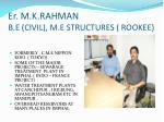 er m k rahman b e civil m e structures rookee
