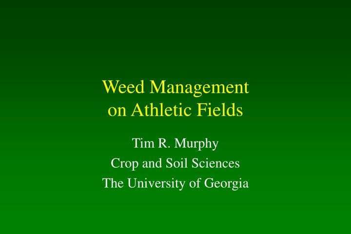 Weed management on athletic fields