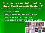 how can we get information about the domestic system