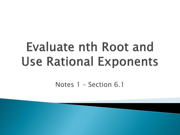 evaluate nth root and use rational exponents n.