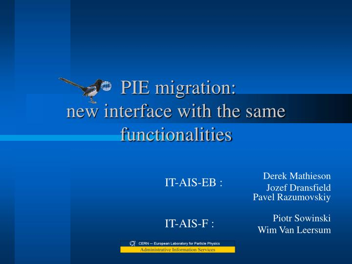 pie migration new interface with the same functionalities n.