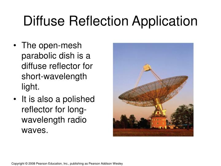 The open-mesh parabolic dish is a diffuse reflector for short-wavelength light.