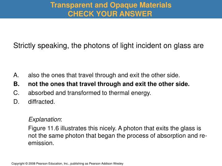 Transparent and Opaque Materials