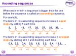 ascending sequences