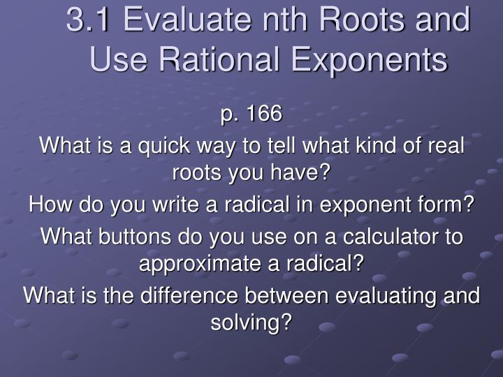 3 1 evaluate nth roots and use rational exponents n.
