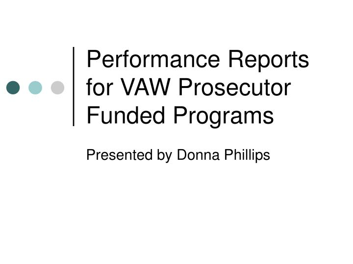 performance reports for vaw prosecutor funded programs n.
