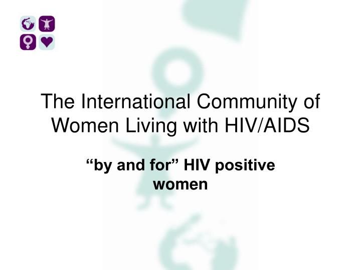 the international community of women living with hiv aids n.