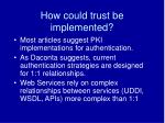 how could trust be implemented