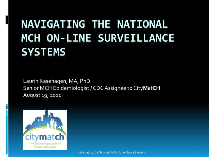 laurin kasehagen ma phd senior mch epidemiologist cdc assignee to city m at ch august 19 2011 n.