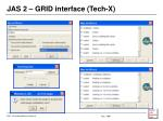 jas 2 grid interface tech x