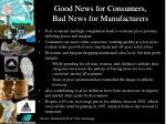 good news for consumers bad news for manufacturers