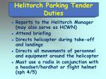 helitorch parking tender duties