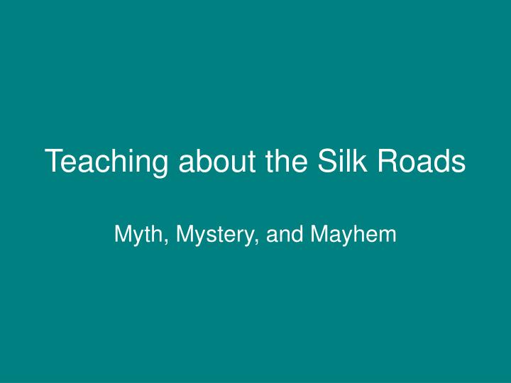 teaching about the silk roads n.