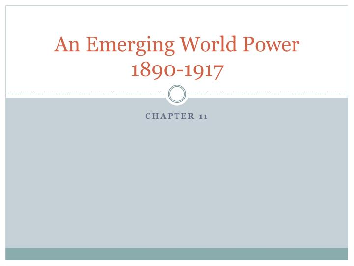 an emerging world power 1890 1917 n.
