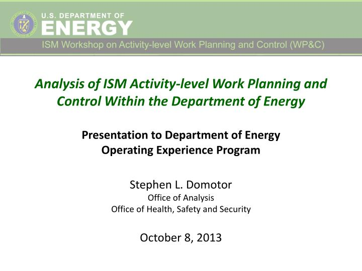 stephen l domotor office of analysis office of health safety and security october 8 2013 n.