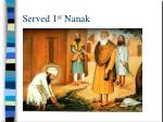 served 1 st nanak