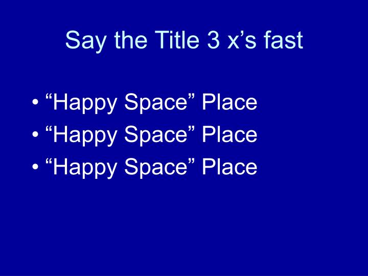 Say the title 3 x s fast