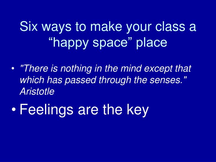 """Six ways to make your class a """"happy space"""" place"""