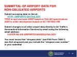 submittal of airport data for non obligated airports