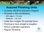 assured finishing units