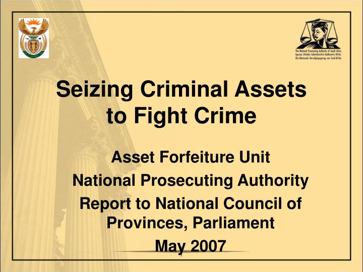 seizing criminal assets to fight crime n.