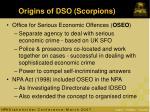 origins of dso scorpions