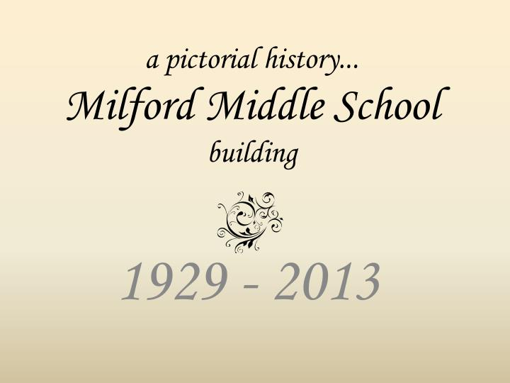 a pictorial history milford middle school building n.