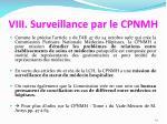viii surveillance par le cpnmh