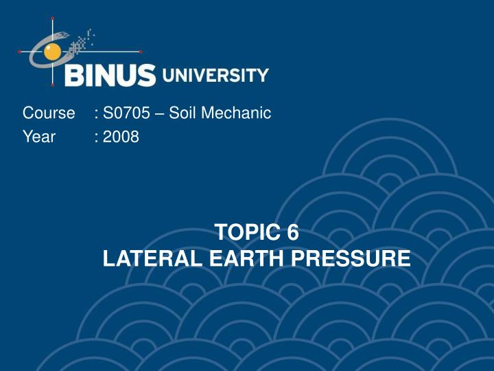 topic 6 lateral earth pressure n.