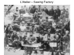 l atelier sawing factory