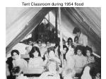 tent classroom during 1954 flood