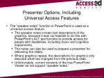 presenter options including universal access features