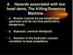 8 hazards associated with low head dams the killing drowning machine