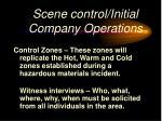 scene control initial company operations