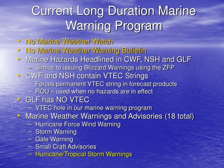 Current long duration marine warning program