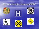 can you identify these symbols